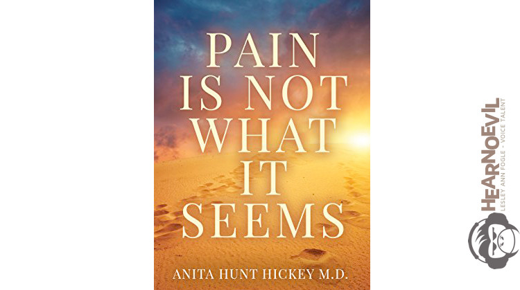 Pain Is Not What It Seems by Anita Hickey MD